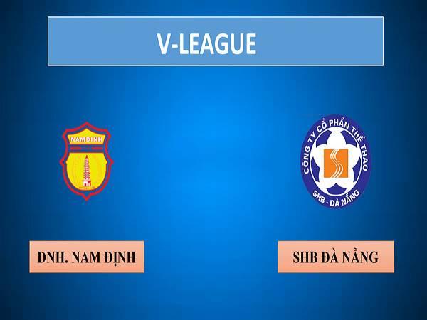 Soi kèo Nam Định vs SHB Đà Nẵng 18h00, 15/10 - VLeague