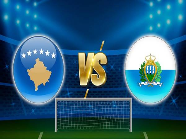 Nhận định bóng đá Kosovo vs San Marino, 23h00 ngày 01/6