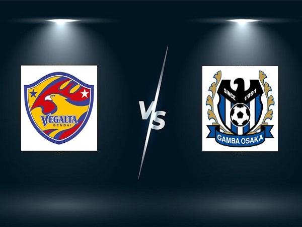 Nhận định Vegalta Sendai vs Gamba Osaka – 17h00 03/08/2021, VĐQG Nhật Bản
